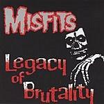 Misfits Legacy Of Brutality (Parental Advisory)