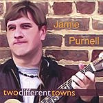 Jamie Purnell Two Different Towns