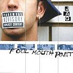 J.A.Q. Foul Mouth Poet (Parental Advisory)