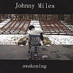 Johnny Miles Awakening