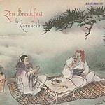 Karunesh Zen Breakfast