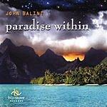 John Balint Paradise Within