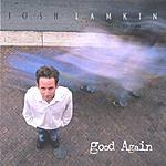 Josh Lamkin Good Again