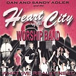 Heart Of The City Worship Band What We Really Need