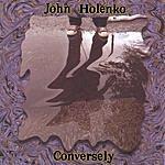 John Holenko Conversely