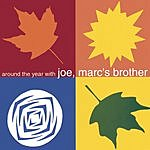 Joe, Marc's Brother Around The Year With