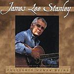 James Lee Stanley Free Lance Human Being