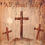 Jerry Johnson All About Jesus