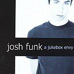 Josh Funk A Jukebox Envy