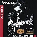 Jaime Valle 'Round Midnight