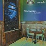 Karunesh Nirvana Cafe