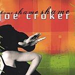 Joe Croker Shame Shame Shame
