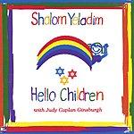 Judy Caplan Ginsburgh Shalom Yeladim/Hello Children