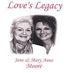 Jane Moore Love's Legacy