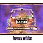 Honey White My Band Rocks