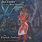 Jez Lowe & The Bad Pennies The Parish Notices: Art Edition