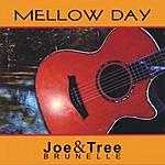 Joe & Tree Brunelle Mellow Day