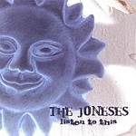 The Joneses Listen To This