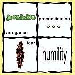 Jason Luckett Arrogance Procrastination Fear Humility