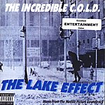 The Incredible C.O.L.D. The Lake Effect (Parental Advisory)