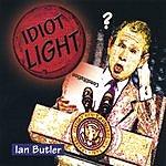 Ian Butler Idiot Light