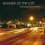 Honolulu Jazz Quartet Sounds Of The City