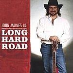 John Maines Jr. Long Hard Road