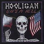 Hooligan Give'm Hell