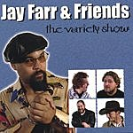Jay Farr & Friends The Variety Show