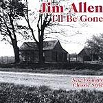 Jim Allen I'll Be Gone