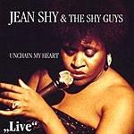 Jean Shy & The Shy Guys Unchain My Heart