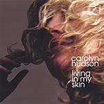 Carolyn Hudson Living In My Skin