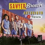 Sawyer Brown Outskirts Of Town