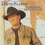 David Kersh Goodnight Sweetheart