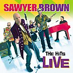 Sawyer Brown The Hits Live