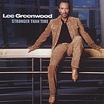 Lee Greenwood Stronger Than Time