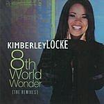 Kimberley Locke 8th World Wonder: The Remixes