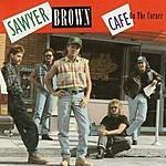 Sawyer Brown Cafe On The Corner