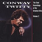 Conway Twitty The Final Recordings Of His Greatest Hits, Vol.2