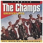 The Champs Tequila: The Champs Greatest Hits
