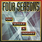 The Four Seasons Oh What A Night