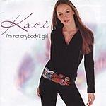 Kaci I'm Not Anybody's Girl