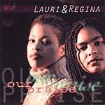 Lauri & Regina Our Praise