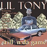 Lil Tony Still N The Game (Parental Advisory)