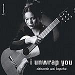 Deborah Wai Kapohe I Unwrap You