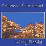 Larry Reedy Seasons Of The Heart