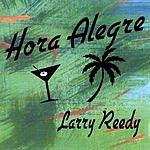 Larry Reedy Hora Alegre