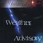 J. Weathers Weather Advisory