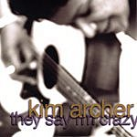 Kim Archer They Say I'm Crazy