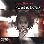 Larry Browne Sweet And Lovely